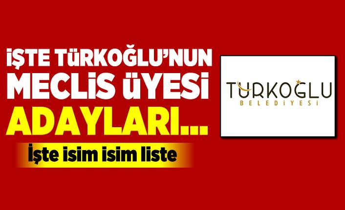 İşte Kahramanmaraş Türkoğlu Belediyesi'nin Meclis üyesi adayları
