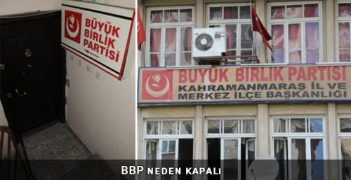 BBP'nin Kahramanmaraş'ta kapıları neden kapandı?