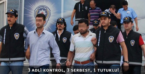 3 adli kontrol, 3 serbest, 1 tutuklu!..