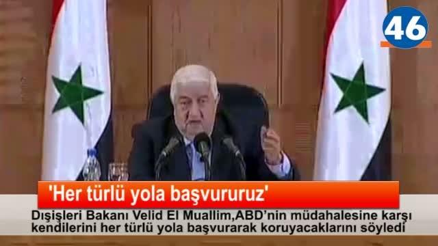Suriye Dışişleri Bakanı: 'Her türlü yola başvururuz'