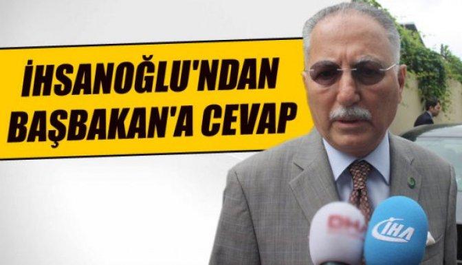 İhsanoğlu'ndan Başbakan'a cevap