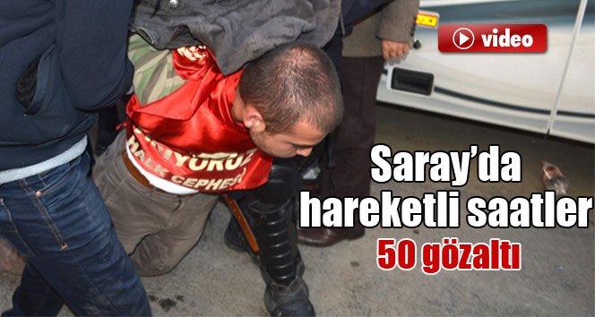 Saray önünde eylem: 50 kişi gözaltında!
