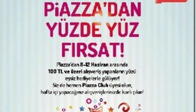 """Piazza'da """"100'de yüz fırsat kampanyası"""" başladı"""
