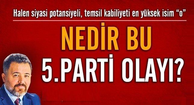 Ankara'yı Bir Bilen'den 5. Parti İddiası!