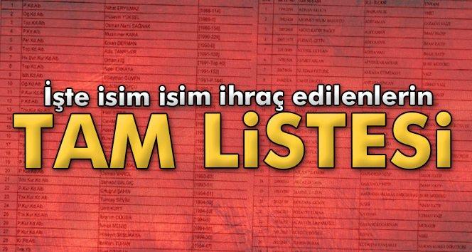 İşte ihraç edilenlerin tam listesi!