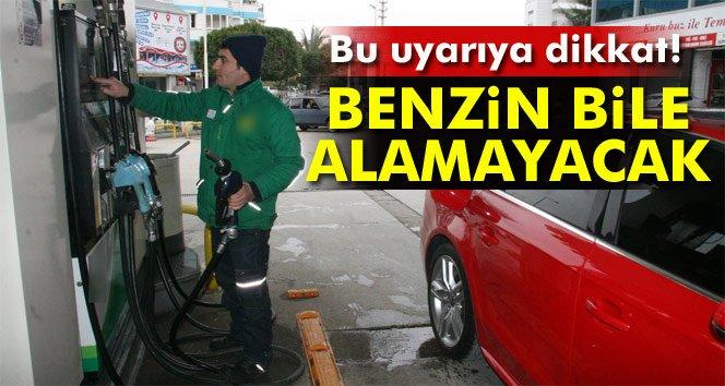 Benzin bile alamayacak!