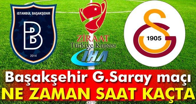 Başakşehir Galatasaray ZTK maçı bugün saat kaçta?