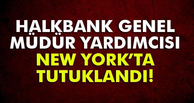 Halkbank Genel Müdür Yardımcısı New York'ta tutuklandı
