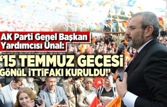 AK Parti sözcüsü Ünal: '15 Temmuz gecesi gönül ittifakı kuruldu'