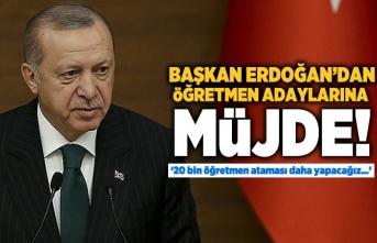 """Cumhurbaşkanı Erdoğan: """"20 bin öğretmen ataması daha yapacağız"""""""