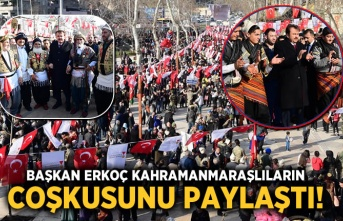 Kahramanmaraş'ta Başkan Erkoç vatandaşların coşkusunu paylaştı