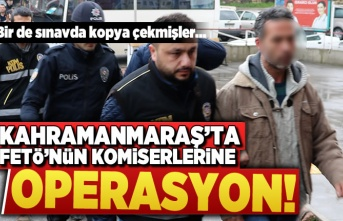 Kahramanmaraş'ta FETÖ'nün komiserlerine operasyon! Çok sayıda gözaltı var...
