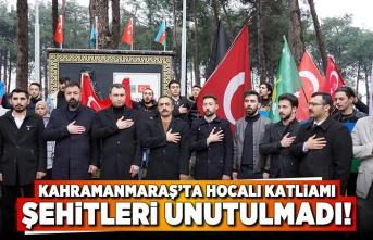 Kahramanmaraş'ta Hocalı Katliamı şehitleri unutulmadı!