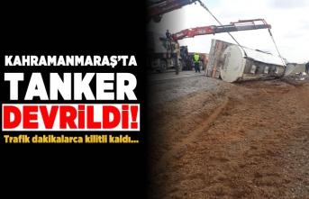 Kahramanmaraş'ta tanker devrildi! Trafik dakikalarca kilitli kaldı...