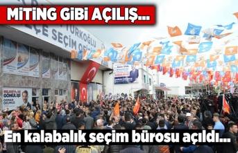 Miting gibi seçim bürosu açılışı Türkoğlu'nda yapıldı!