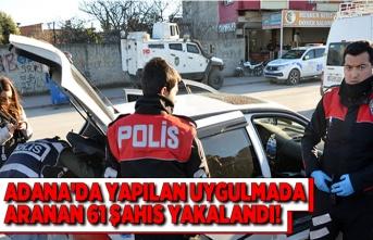 Adana'da yapılan trafik uygulamalarında 61 aranan şahıs yakalandı!