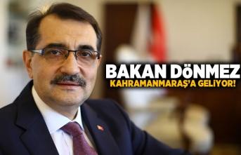 Bakan Dönmez Kahramanmaraş'a geliyor!