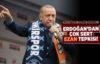 Başkan Erdoğan'dan çok sert ezan tepkisi!
