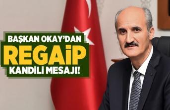 Başkan Okay'dan Regaip Kandili mesajı