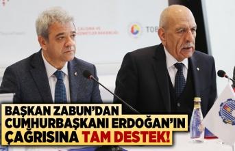 Başkan Zabun'dan Cumhurbaşkanı Erdoğan'ın çağrısına tam destek!