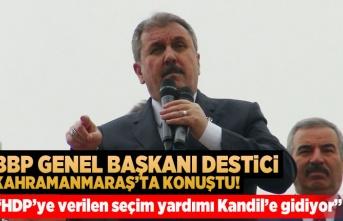 BBP Genel Başkanı Destici Kahramanmaraş'ta konuştu!