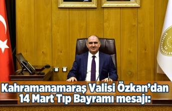 Kahramanmaraş Valisi Vahdettin Özkan 14 Mart Tıp bayramını kutladı...