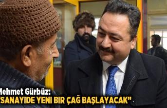 """Mehmet Gürbüz:""""Sanayide yeni bir çağ başlayacak"""" Dedi!"""