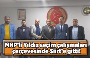 MHP'li Yıldız seçim çalışmaları çerçevisinde Siirt'e gitti!