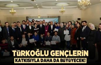 Türkoğlu gençlerin katkısıyla daha da büyüyecek!