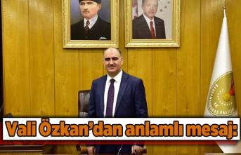 Vali Özkan'dan anlamlı mesaj: