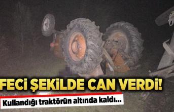 Feci şekilde can verdi! Kullandığı traktörün...
