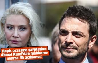 Hapis cezasına çarptırılan Ahmet Kural'dan ilk açıklama!