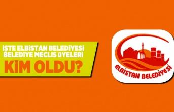 İşte Elbistan Belediyesi Belediye Meclis Üyeleri kim oldu?