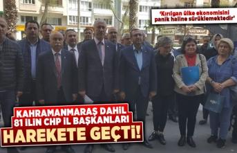 Kahramanmaraş dahil 81 ilin CHP İl Başkanları harekete geçti!