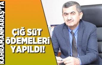 Kahramanmaraş'ta çiğ süt destek ödemeleri yapıldı!
