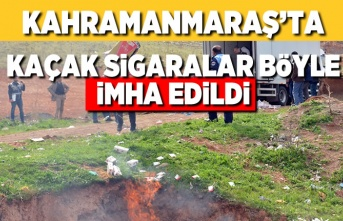Kahramanmaraş'ta kaçak sigaralar böyle imha edildi!