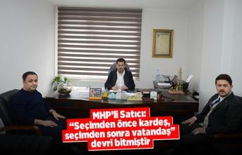 """MHP'li Satıcı: """"Seçimden önce kardeş, seçimden sonra vatandaş"""" devri bitmiştir"""