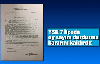 YSK 7 İlçede Oy sayım durdurma kararını kaldırdı!