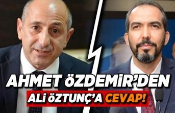 Ahmet Özdemir'den Ali Öztunç'a cevap!