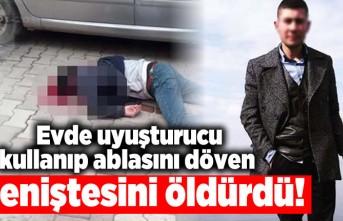 Evde uyuşturucu kullanıp ablasını döven eniştesini öldürdü!