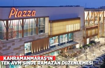 Kahramanmaraş'ın tek AVM'sinde ramazan düzenlemesi!