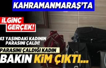 Kahramanmaraş'ta 43 yaşındaki kadının parasını çaldı! O kadın bakın kim çıktı...