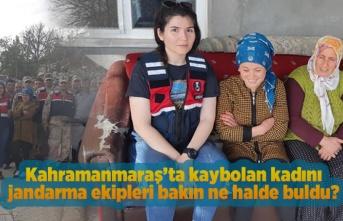 Kahramanmaraş'ta kaybolan kadını bakın jandarma ekipleri ne halde buldu?