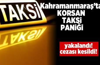 Kahramanmaraş'ta korsan taksi paniği, yakalandı cezası kesildi!