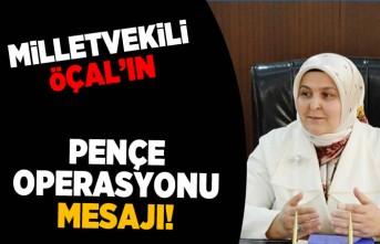 Milletvekili Öçal'ın pençe operasyonu mesajı!