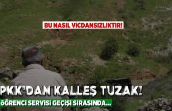 PKK'dan kalleş tuzak! Öğrenci servisi geçişi sırasında...