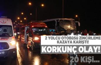 2 Yolcu otobüsü zincirleme kazaya karıştı! 20 kişi...