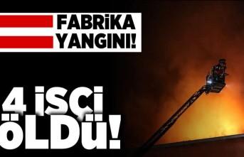 Fabrika yangını! 4 kişi öldü!