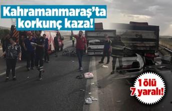 Kahramanmaraş'ta korkunç kaza! 1 ölü, 7 yaralı