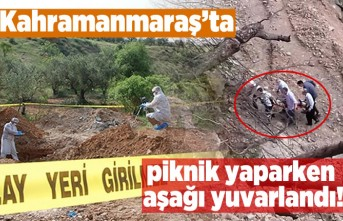 Kahramanmaraş'ta piknik yaparken aşağı yuvarlandı!